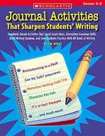 Journal Activities That Sharpen Students' Writing (Enhance