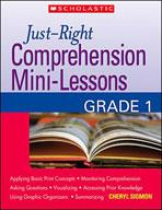 Just-Right Comprehension Mini-Lessons (Grade 1)