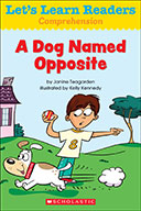 Let's Learn Readers™ Comprehension: A Dog Named Opposite (Enhanced Ebook)