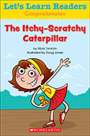 Let's Learn Readers™ Comprehension: The Itchy-Scratchy Caterpillar (Enhanced Ebook)