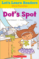 Let's Learn Readers™ Word Families: Dot's Spot (eBook)