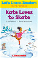 Let's Learn Readers™ Word Families: Kate Loves to Skate (E