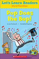 Let's Learn Readers™ Word Families: Pop Does the Bop! (Enh
