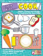 Little Kids . . . Cook!