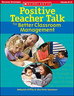 Positive Teacher Talk for Better Classroom Management (Enhanced eBook)