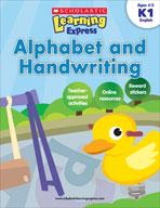 Scholastic Learning Express: Alphabet and Handwriting: Kindergarten - Grade 1 (Enhanced eBook)