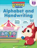 Scholastic Learning Express: Alphabet and Handwriting: Kindergarten - Grade 2