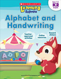 Scholastic Learning Express: Alphabet and Handwriting: Kindergarten - Grade 2