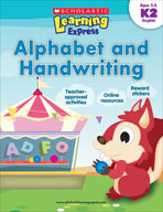Scholastic Learning Express: Alphabet and Handwriting: Kindergarten - Grade 2 (Enhanced eBook)