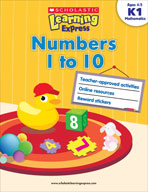 Scholastic Learning Express: Numbers 1 to 10: Kindergarten - Grade 1