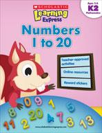Scholastic Learning Express: Numbers 1 to 20: Kindergarten - Grade 2