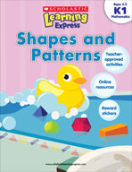 Scholastic Learning Express: Shapes and Patterns: Kindergarten - Grade 1 (Enhanced eBook)