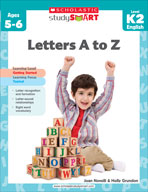 Scholastic Study Smart: Letters A to Z: Kindergarten - Grade 2