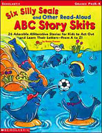 Six Silly Seals and Other Read-Aloud ABC Story Skits (Enha