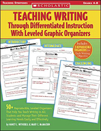 Teaching Writing Through Differentiated Instruction With Leveled Graphic Organizers (Enhanced eBook)