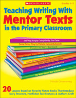 Teaching Writing With Mentor Texts in the Primary Classroo