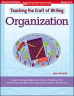 Teaching the Craft of Writing: Organization