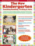 The New Kindergarten: Teaching Reading, Writing & More