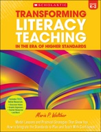 Transforming Literacy Teaching in the Era of Higher Standards: Grades K–2 (Enhanced Ebook)