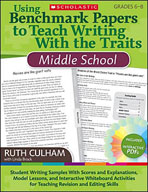 Using Benchmark Papers to Teach Writing With the Traits: Middle School (Enhanced eBook)