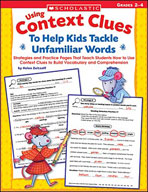 Using Context Clues To Help Kids Tackle Unfamiliar Words (Enhanced eBook)