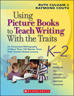 Using Picture Books to Teach Writing With the Traits: K-2 (Enhanced eBook)
