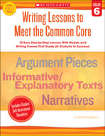 Writing Lessons To Meet the Common Core: Grade 6