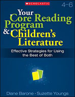 Your Core Reading Program and Children's Literature: Grades 4-6