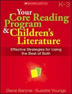 Your Core Reading Program and Children's Literature: Grades K-3