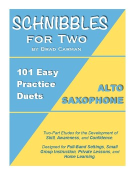 SCHNIBBLES for Two: 101 Easy Practice Duets for Band: ALTO SAXOPHONE