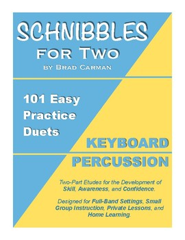 SCHNIBBLES for Two: 101 Easy Practice Duets for Band: KEYBOARD PERCUSSION