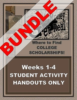 "SCHOLARSHIP UNIT BUNDLE:  ""Get Money: Get Real"" – All Weekly Activity Handouts"