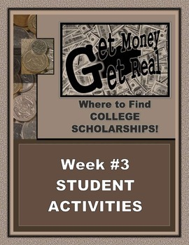 """SCHOLARSHIP UNIT:  """"Get Money: Get Real"""" – Week #3 Hand-Outs ONLY"""