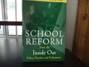 SCHOOL REFORM from the Inside Out   isbn 978 1 891792 24 3