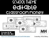 SCHOOL THEME - Classroom Money - EDITABLE