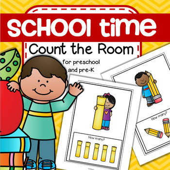 SCHOOL TIME Count the Room for Preschool and Pre-K (Differ