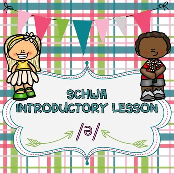 SCHWA INTRODUCTORY LESSON; Aligned with Project Read /Orton-Gillingham