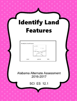 SCI 12.1 Identify Land Features Extended Standard Alabama Alternate Assessment