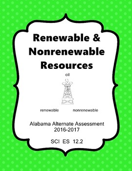 SCI 12.2 Distinguish Nonrenewable and Renewable Resources Extended Standards