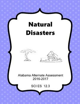 SCI 12.3 Natural Disasters  Extended Standards   Alabama Alternate Assessment