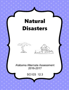 SCI 12.3 Natural Disasters  Extended Standards   Alabama A