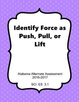 SCI 3.1 Identify Force as Push Pull Extended Standard  NEW AAA