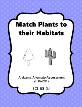SCI 3.4 Match Plants to Habitats Extended Standard  NEW AAA