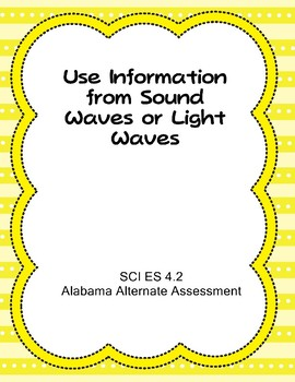 SCI 4.2 Use Info from Sound or Light Waves Extended Standard