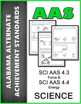 SCI.AAS.4.3 & SCI.AAS.4.4 Force & Energy  Alabama Alternate Assessment