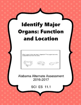 SCI ES 11.1 Identify Major Organs Function & Loctation AAA Extended Standards