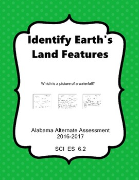 SCI ES 6.2 Identify Land Features Extended Standards AAA