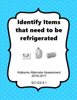 SCI ES 8.1 Identify Items to be Refrigerated Extended Standards AAA