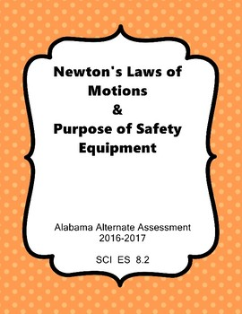 SCI ES 8.2 Purpose of Safety Equipment & Newton's Laws Extended Standards AAA