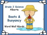 ALBERTA SCIENCE ~ Boats & Buoyancy ~ Word Wall Words